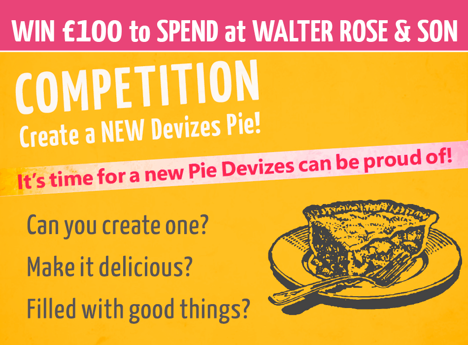 Create a New Devizes Pie - Competition- Win £100 to spend at Walter Rose & Son